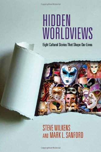 book Hidden Worldviews: Eight Cultural Stories That Shape Our Lives