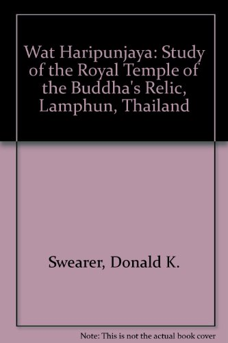 book Wat Haripunjaya: A Study of the Royal Temple of the Buddha\'s Relic, Lamphun, Thailand (Studies in religion ; no. 10)