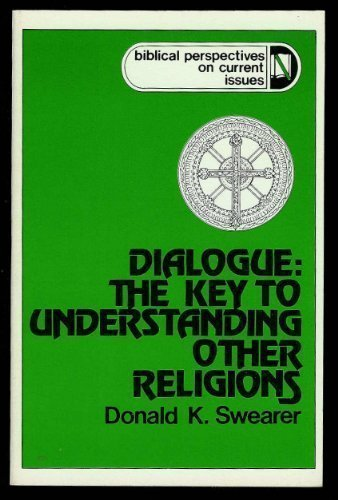 book Dialogue, the key to understanding other religions (Biblical perspectives on current issues)
