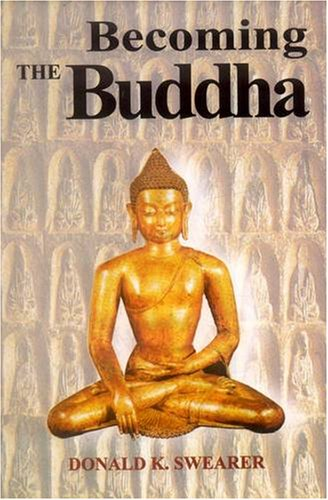 book Becoming the Buddha: The Ritual of Image Consecration in Thailand