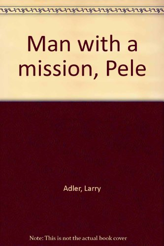 book Man with a mission, Pele