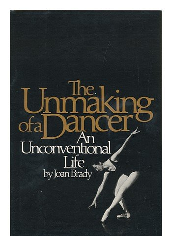 book The unmaking of a dancer: An unconventional life