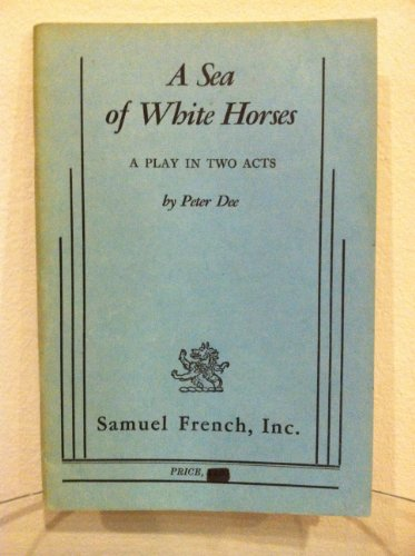 book A sea of white horses: A play in two acts