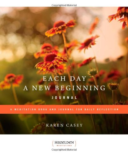 book Each Day a New Beginning Journal: A Meditation Book and Journal for Daily Reflection (Governing Management Series)