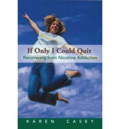 book If Only I Could Quit: Becoming a Nonsmoker by Karen Casey (1-Oct-1987) Paperback