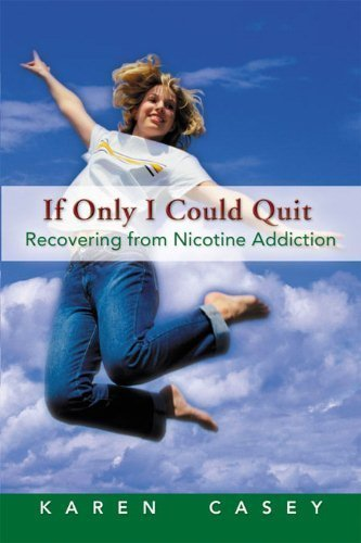 book If Only I Could Quit: Recovering From Nicotine Addiction Paperback - May 1, 1987