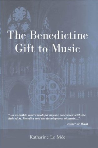 book The Benedictine Gift to Music