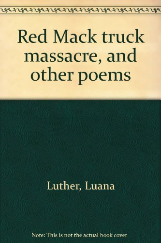 book Red Mack truck massacre, and other poems