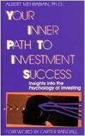 book Your Inner Path to Investment Success: Insights into the Psychology of Investing by Mehrabian, Albert (1991) Hardcover