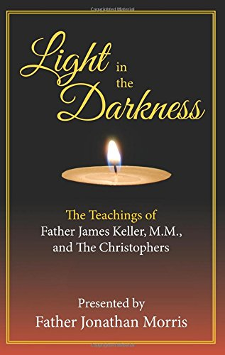 book Light in the Darkness: The Teaching of Fr. James Keller, M.M. and the Christophers
