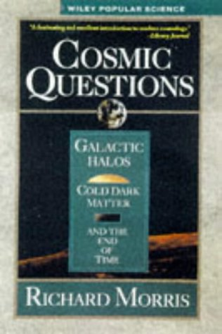 book Cosmic Questions: Galactic Halos, Cold Dark Matter and the End of Time