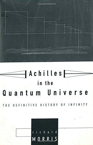 book Achilles in the Quantum Universe: The Definitive History of Infinity 1st edition by Morris, Richard (1997) Hardcover