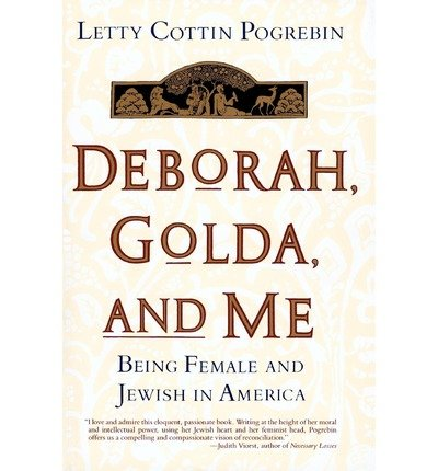 book [(Deborah, Golda, and Me: Being Female and Jewish in America)] [Author: Letty Cottin Pogrebin] published on (June, 1997)
