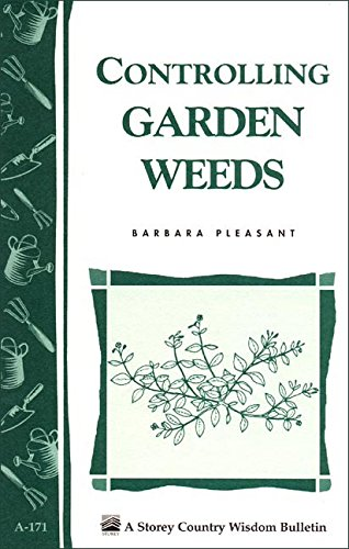 book Controlling Garden Weeds: Storey\'s Country Wisdom Bulletin A-171 (Storey Country Wisdom Bulletin)