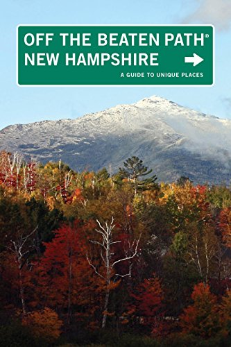 book New Hampshire Off the Beaten Path\u00AE: A Guide To Unique Places (Off the Beaten Path Series)