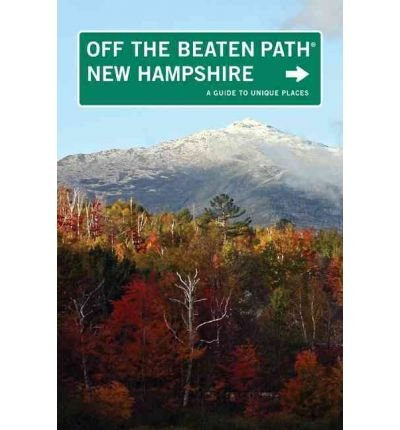 book [ [ [ New Hampshire Off the Beaten Path: A Guide to Unique Places (Off the Beaten Path New Hampshire) [ NEW HAMPSHIRE OFF THE BEATEN PATH: A GUIDE TO UNIQUE PLACES (OFF THE BEATEN PATH NEW HAMPSHIRE) ] By Rogers, Barbara Radcliffe ( Author )Sep-01-2009 Pa