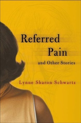 book Referred Pain and Other Stories 1st edition by Schwartz, Lynn Sharon, Schwartz, Lynne Sharon (2004) Hardcover