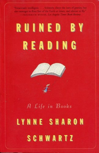 book RUINED BY READING -- A Life in Books
