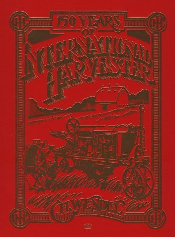book 150 Years of International Harvester (Crestline Series) Hardcover January, 2002