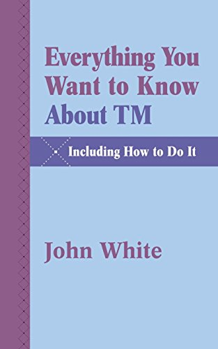book Everything You Want to Know about TM -- Including How to Do It by White, John (2004) Paperback