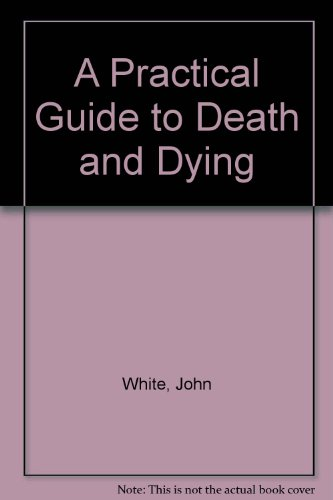 book A Practical Guide to Death & Dying (Quest books)