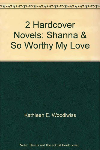 book 2 Hardcover Novels: Shanna & So Worthy My Love