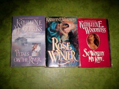 book 3 - Kathleen Woodiwiss (Petals On The River - A Rose In Winter - So Worthy My Love)