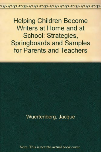 book Helping Children Become Writers at Home and at School: Strategies, Springboards and Samples for Parents and Teachers