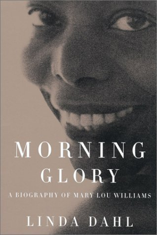 book Morning glory; a biography of Mary Lou Williams.