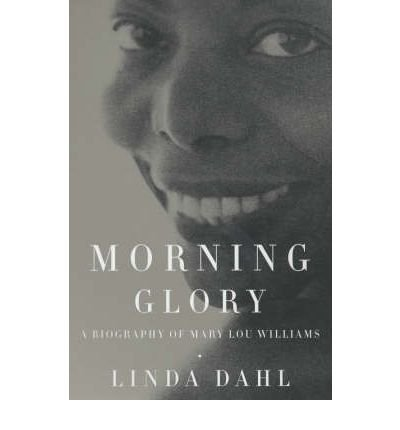 book [(Morning Glory: A Biography of Mary Lou Williams )] [Author: Linda Dahl] [May-2001]