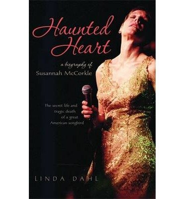 book [(Haunted Heart: A Biography of Susannah McCorkle)] [Author: Linda Dahl] published on (May, 2008)