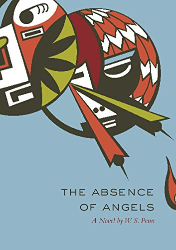 book The Absence of Angels: A Novel (American Indian Literature and Critical Studies Series)
