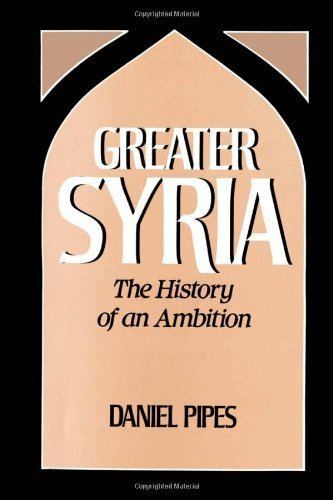 book Greater Syria: The History of an Ambition by Pipes, Daniel (1992) Paperback