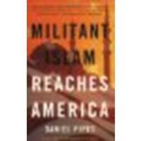 book Militant Islam Reaches America by Pipes, Daniel [W. W. Norton & Company, 2003] (Paperback) [Paperback]
