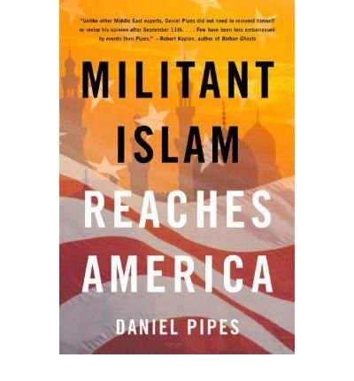 book [ { MILITANT ISLAM REACHES AMERICA } ] by Pipes, Daniel (AUTHOR) Sep-17-2003 [ Paperback ]