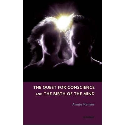 book [(The Quest for Conscience and the Birth of the Mind)] [Author: Annie Reiner] published on (December, 2009)
