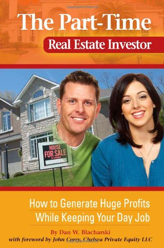 book The Part-Time Real Estate Investor: How to Generate Huge Profits While Keeping Your Day Job