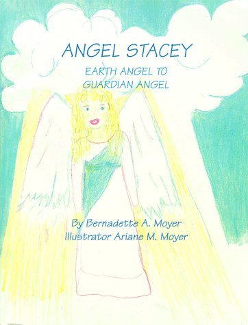 book Angel Stacey: Earth Angel to Guardian Angel \/ Daddy in Heaven: It Is Me, Your Daughter