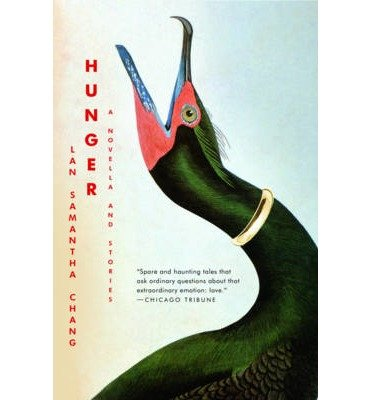 book [(Hunger: A Novella and Stories)] [Author: Lan Samantha Chang] published on (September, 2009)
