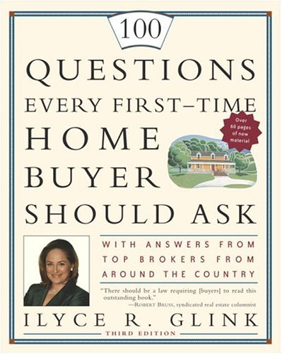 book 100 Questions Every First-Time Home Buyer Should Ask: With Answers from Top Brokers from Around the Country