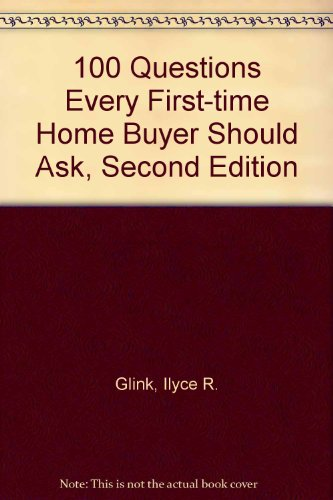 book 100 Questions Every First-time Home Buyer Should Ask, Second Edition
