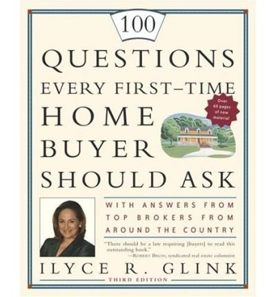 book 100 Questions Every First-Time Home Buyer Should Ask: With Answers from Top Brokers from Around the Country (100 Questions Every First-Time Home Buyer Should Ask) (Paperback) - Common