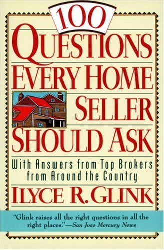 book 100 Questions Every Home Seller Should Ask: With Answers from the Top Brokers from Around the Country