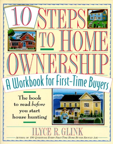book 10 Steps to Home Ownership: A Workbook for First-Time Buyers