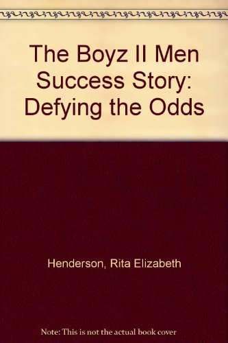 book The Boyz II Men Success Story: Defying the Odds by Henderson, Rita Elizabeth (1995) Paperback