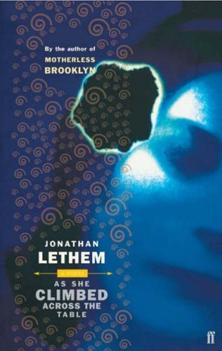 book As She Climbed Across the Table by Jonathan Lethem (6-Jan-2005) Paperback