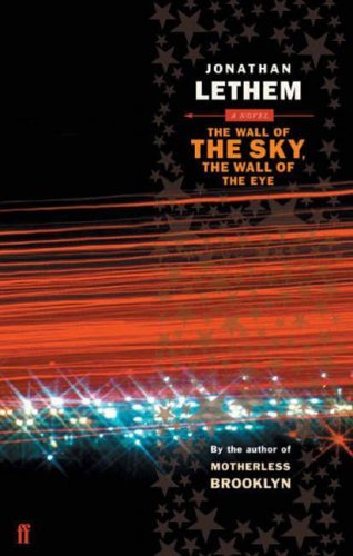 book The Wall of the Sky, the Wall of the Eye by Jonathan Lethem (2-Dec-2004) Paperback