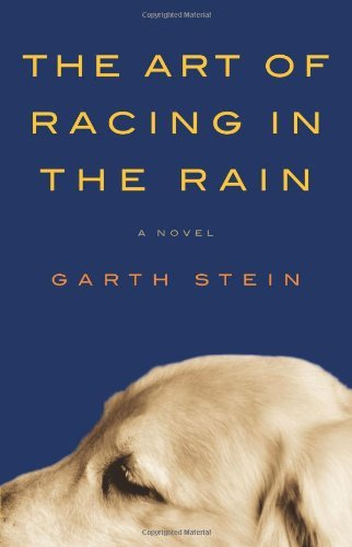 book By Garth Stein - The Art of Racing in the Rain (4\/13\/08)