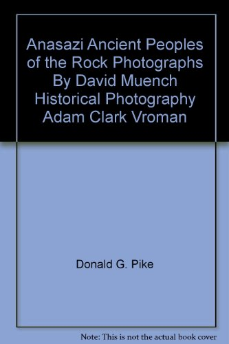 book Anasazi Ancient Peoples of the Rock Photographs By David Muench Historical Photography Adam Clark Vroman