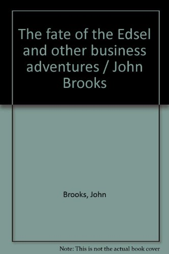 book The fate of the Edsel and other business adventures \/ John Brooks